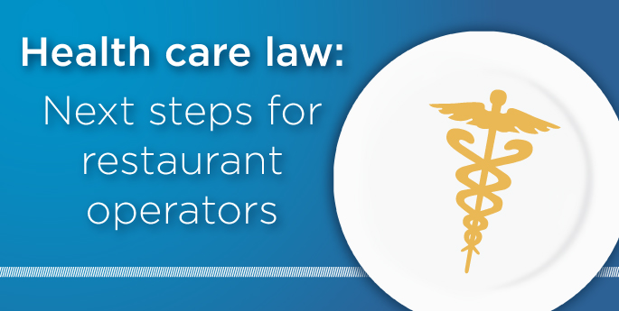 Health care law: Next steps for restaurant owners